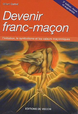 Devenir Franc-Maçon par Gilbert Garibal, Sam Kernbeiser