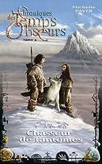 Chroniques des temps obscurs - Tome 6 - Chasseur de fantômes de Michelle Paver