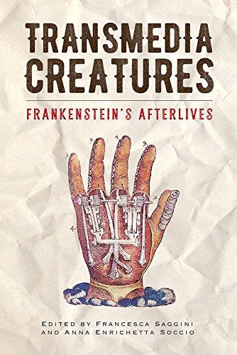 Transmedia Creatures: Frankenstein's Afterlives di Francesca Saggini