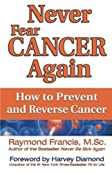 Never Fear Cancer Again: The Revolutionary Solution to Turn Off Cancer Cells (Never Be)