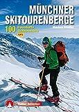 Rother Selection / Münchner Skitourenberge: 100 traumhafte Skitourenziele - Mit GPS-Daten - Markus Stadler