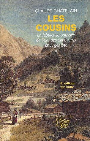 Les Cousins, Tome 1 : La fabuleuse odyssée de l'exil des Savoyards en Argentine
