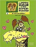 """Afficher """"Ma petite soeur a des super-pouvoirs n° 3 Je veux une beeete ! : vol.3"""""""