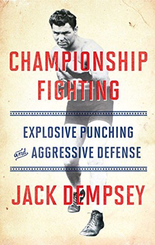 Championship Fighting: Explosive Punching and Aggressive Defense: Written by Jack Demspey, 2015 Edition, Publisher: Simon & Schuster [Paperback]