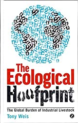 [(The Ecological Hoofprint : The Global Burden of Industrial Livestock)] [By (author) Tony Weis] published on (December, 2013)