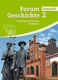 Forum Geschichte kompakt - Nordrhein-Westfalen: Band 2.1 - Von der Frühen Neuzeit bis zum Ersten Weltkrieg: Schülerbuch