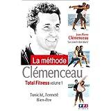 La Méthode Clémenceau : Total Fitness - Vol.1 : Tonicité, Fermeté, Bien-être