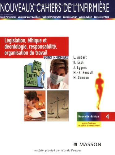 Législation, éthique et déontologie, responsabilité, organisation du travail: Soins infirmiers