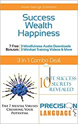Success Wealth Happiness 3 books in 1 Set: Develop Success Habits, Make More Money and Become an Unstoppable Optimist (60 Minute Success Series) (English Edition)