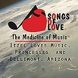 Itzel Loves Music, Princesses, and Bellemont, Arizona