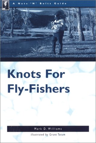 Knots for Fly-Fishers (Nuts 'N' Bolts Guides)