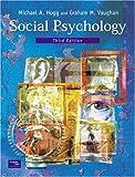 Social Psychology, 3rd Ed. by Prof Michael Hogg (2002-03-05)