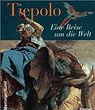 Tiepolo, Eine Reise um die Welt