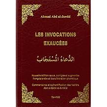 Les invocations exaucées : Edition bilingue français-arabe