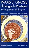 Praxis et Gnosis d'Evagre le Pontique, ou, La guérison de l'esprit