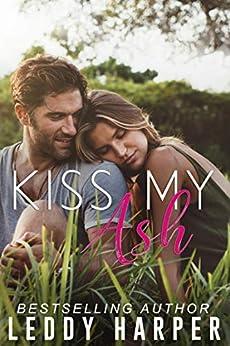 Kiss My Ash by [Harper, Leddy]