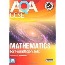 AQA GCSE Mathematics for Foundation Sets Student Book (AQA GCSE Maths 2010) by Mr Glyn Payne (2010-02-25)