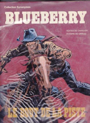 Blueberry, tome 22 : Le Bout de la piste (hors série)
