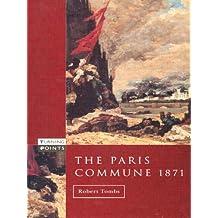 The Paris Commune 1871 (Turning Points)