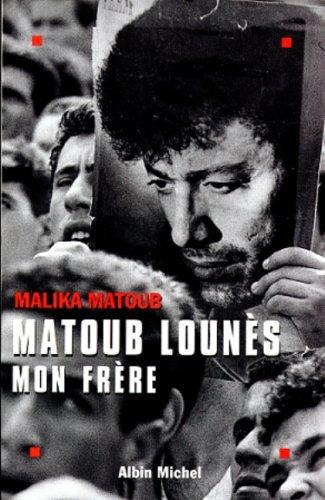 Matoub Lounès, mon frère par Malika Matoub