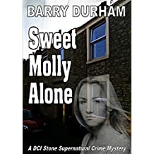 Sweet Molly Alone by Barry Durham (2016-06-30)