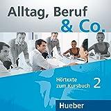 Alltag, Beruf & Co. Hörtexte zum Kursbuch. Per gli Ist. tecnici commerciali: ALLTAG, BERUF & CO 2 CD-Audio KB (2) [Lingua tedesca]