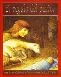 El Regalo del Pastor / The Gift of the Shepherd