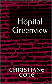 Hôpital Greenview par [Coté, Christiane]