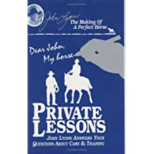 The Bedtime Reading for the Horse Lover: Private Lessons (John Lyons Perfect Horse Library Series)