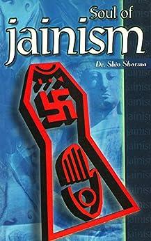 The Soul Of Jainism: Philosophy And Teachings Of Jain Religion por Dr. Shiv Sharma epub