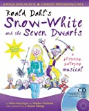 A & C Black Musicals - Roald Dahl's Snow-White and the Seven Dwarfs: A glittering galloping musical: Complete Performance Pack with Audio CD and CD-ROM