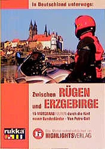 Zwischen Rügen und Erzgebirge: In Deutschland unterwegs. Motorrad-Touren
