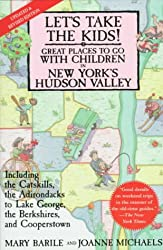 Let's Take the Kids!: Great Places to Go with Children in New York's Hudson Valley (Let's Take the Kids!: Great Places to Go in New York's Hudson Valley)