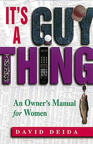It's a Guy Thing: A Owner's Manual for Women: An Owners Manual for Women