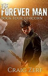 The Forever Man: Book 4: Unicorn - a post apocalyptic, urban fantasy. (English Edition)