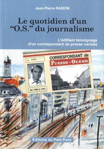 Le quotidien d'un OS du journalisme par Jean-Pierre Raison