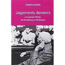 Jugements derniers : les procès Petain, Nuremberg et Eichman