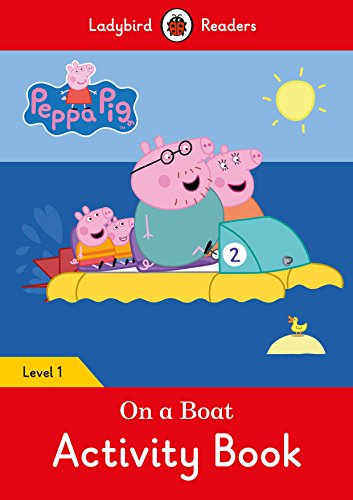 1 Early Level Readers (Peppa Pig: On a Boat Activity Book- Ladybird Readers Level 1)