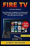 FIRE TV: Das ultimative Handbuch mit Anleitungen, Tipps und Tricks für Fire TV, Fire TV 4K Ultra HD und Fire TV Stick - Version 2018