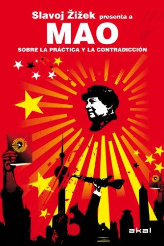 Mao. Sobre la práctica y la contradicción. Slavoj Zizek presenta a Mao (Revoluciones