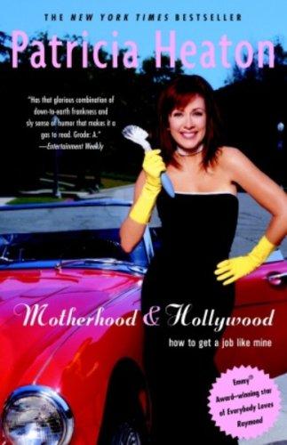 Motherhood and Hollywood: How To Get a Job Like Mine (English Edition)