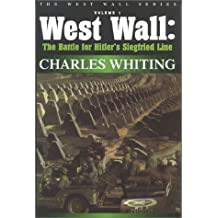 West Wall: The Battle For Hitler's Siegfried Line (Charles Whiting West Wall Series) by Charles Whiting (2000-12-01)