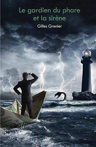 Le gardien du phare et la sirène - Gilles Grenier
