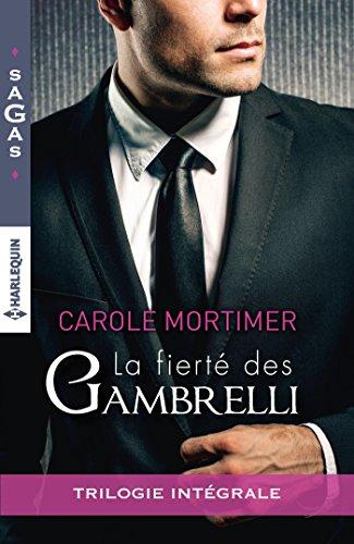 La fierté des Gambrelli : Magie sicilienne - Un troublant ange gardien - Amoureuse d'un célibataire (Sagas) par [Mortimer, Carole]