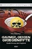 Gauner, Geigen, Griegeniffte: Kurzkrimis aus dem Vogtland (Mordlandschaften) -