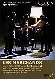 Les marchands   Bechara, Julien. Metteur en scène ou réalisateur