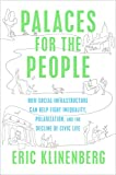 #6: Palaces for the People: How Social Infrastructure Can Help Fight Inequality, Polarization, and the  Decline of Civic Life