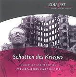Schatten des Krieges: Innovation und Tradition im europäischen Kino 1940–1950 (Katalog zu CineFest / Internationales Festival des deutschen Film-Erbes)