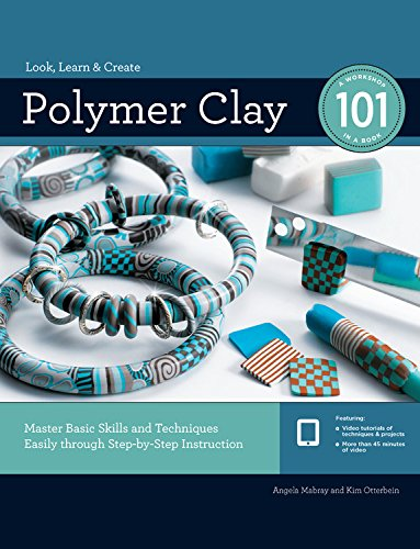 polymer-clay-101-master-basic-skills-and-techniques-easily-through-step-by-step-instruction