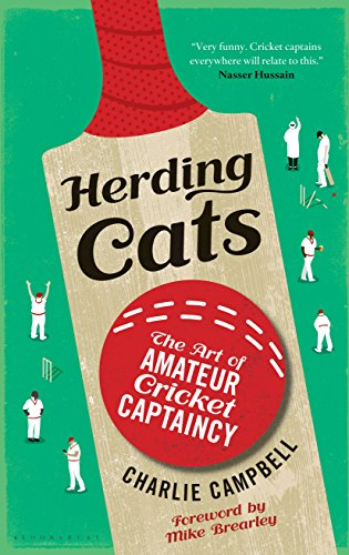 Herding Cats: The Art of Amateur Cricket Captaincy (English Edition) por Charlie Campbell